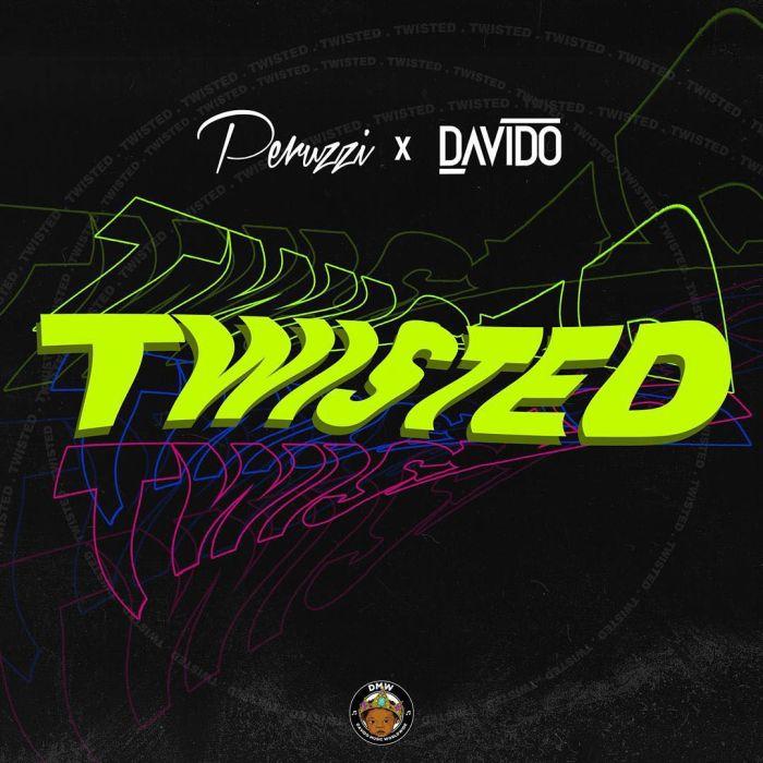 [Music + Video] Peruzzi x Davido – Twisted