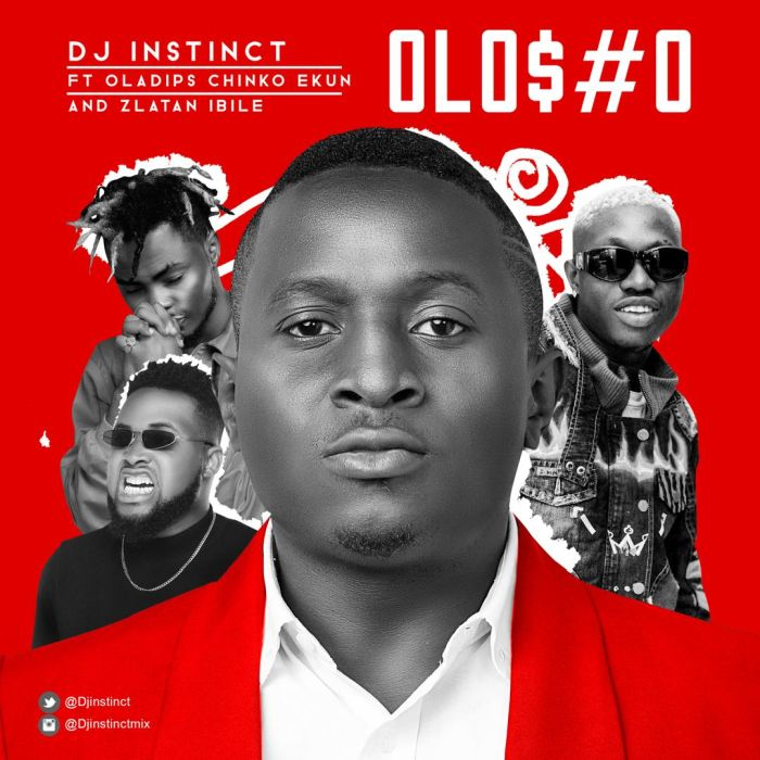 [Music] DJ Instinct Ft. Oladips, Chinko Ekun & Zlatan Ibile – Olosho